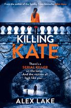 Killing Kate Paperback  by Alex Lake