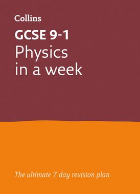 GCSE 9-1 Physics In A Week: For the 2020 Autumn & 2021 Summer Exams (Collins GCSE Grade 9-1 Revision)