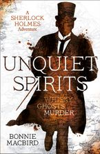 Unquiet Spirits: Whisky, Ghosts, Murder (A Sherlock Holmes Adventure, Book 2) Paperback  by Bonnie MacBird