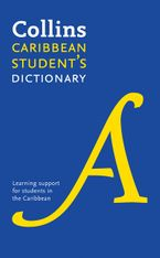 Collins Caribbean Student's Dictionary: Plus Unique Survival Guide Hardcover  by Collins Dictionaries