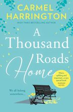 A Thousand Roads Home: An uplifting and inspiring novel from the Irish Times bestseller