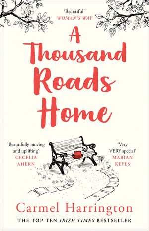 A Thousand Roads Home: 'Beautifully moving and uplifting' Cecelia Ahern (An uplifting and gripping novel from the Irish Times bestseller) book image