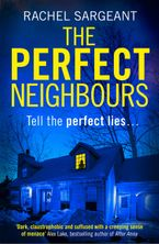 The Perfect Neighbours: A gripping psychological thriller with an ending you won't see coming Paperback  by Rachel Sargeant