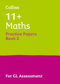 collins-11-practice-11-maths-practice-papers-book-2-for-the-2021-gl-assessment-tests