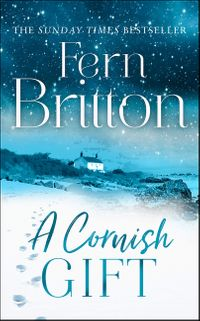 a-cornish-gift-previously-published-as-an-ebook-collection-now-in-print-for-the-first-time-with-exclusive-christmas-bonus-material-from-fern