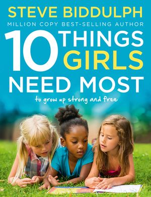10 Things Girls Need Most: To grow up strong and free book image