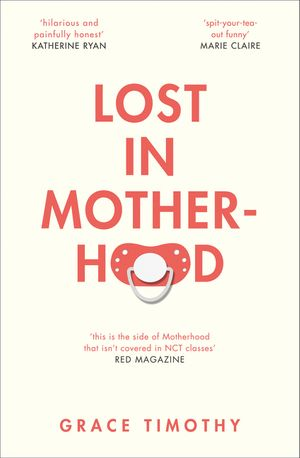 Lost in Motherhood: The Memoir of a Woman who Gained a Baby and Lost Her Sh*t book image