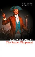 The Scarlet Pimpernel (Collins Classics) Paperback  by Baroness Orczy