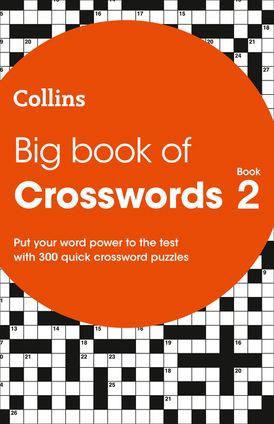 Big Book of Crosswords Book 2: 300 quick crossword puzzles