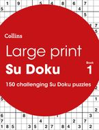 Large Print Su Doku book 1: 150 easy-to-read Su Doku puzzles