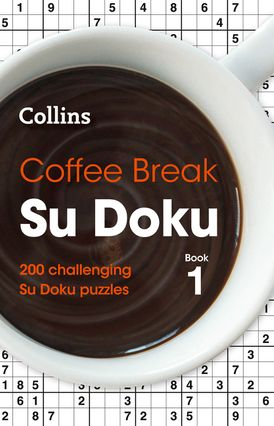 Coffee Break Su Doku Book 1: 200 challenging Su Doku puzzles