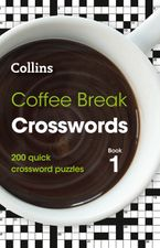 Coffee Break Crosswords Book 1: 200 quick crossword puzzles Paperback  by Collins Puzzles