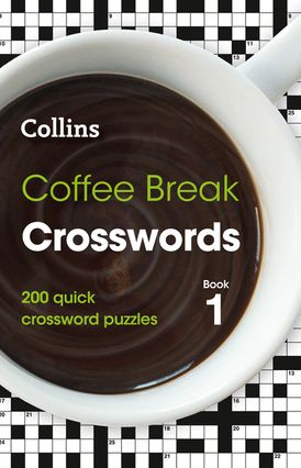 Coffee Break Crosswords Book 1: 200 quick crossword puzzles
