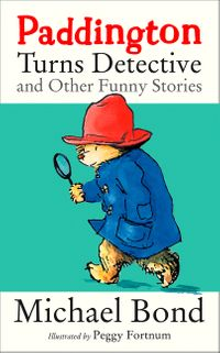 paddington-turns-detective-and-other-funny-stories