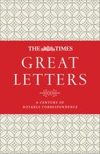 the-times-great-letters-a-century-of-notable-correspondence