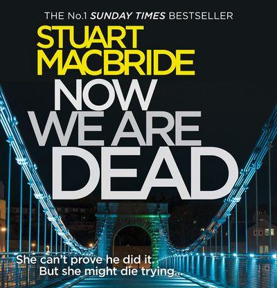 Now We Are Dead [Unabridged Edition]