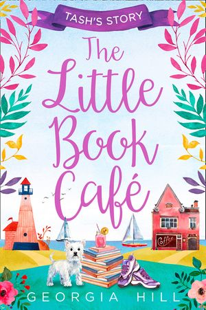The Little Book Café: Tash's Story (The Little Book Café, Book 1) book image