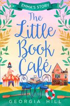 The Little Book Cafe Emmas Story