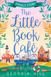 the-little-book-cafe-emmas-story-the-little-book-cafe-book-2