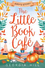 The Little Book Café: Amy's Story (The Little Book Café, Book 3) eBook DGO by Georgia Hill
