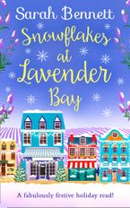 Snowflakes at Lavender Bay (Lavender Bay, Book 3) eBook DGO by Sarah Bennett