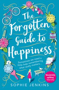 the-forgotten-guide-to-happiness-the-uplifting-and-unforgettable-feel-good-romance-you-need-to-read-this-summer