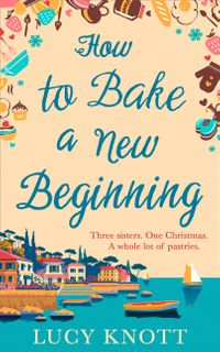 how-to-bake-a-new-beginning-a-feel-good-heart-warming-romance-about-family-love-and-food