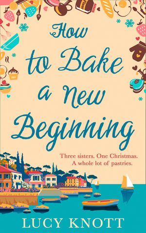 How to Bake a New Beginning: A feel-good heart-warming romance about family, love and food! book image