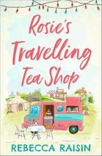 rosies-travelling-tea-shop-an-absolutely-perfect-laugh-out-loud-romantic-comedy