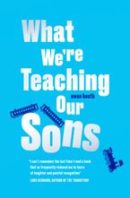 What We're Teaching Our Sons Hardcover  by Owen Booth