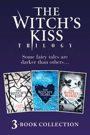 The Witch's Kiss Trilogy (The Witch's Kiss, The Witch's Tears & The Witch's Blood) book image