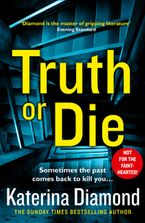 Truth or Die: The new crime thriller from the Sunday Times top ten bestseller Paperback  by Katerina Diamond