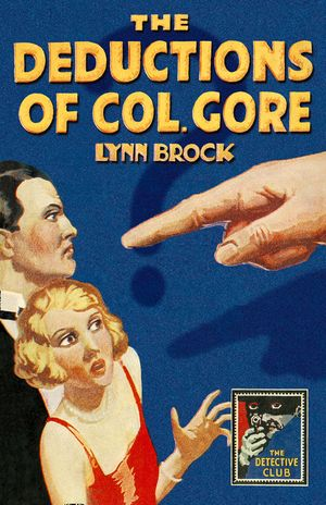 The Deductions of Colonel Gore (Detective Club Crime Classics) book image