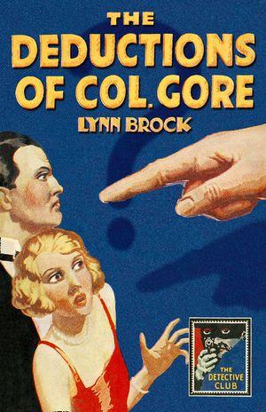 The Deductions of Colonel Gore (Detective Club Crime Classics) book image
