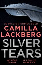 Silver Tears Hardcover  by Camilla Lackberg