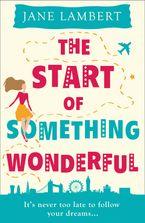 The Start of Something Wonderful