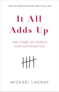it-all-adds-up-the-story-of-people-and-mathematics