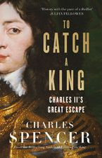 to-catch-a-king-charles-iis-great-escape