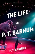 The Life of P.T. Barnum (Collins Classics) Paperback  by P. T. Barnum