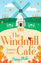 The Windmill Café: Autumn Leaves (The Windmill Café, Book 2)