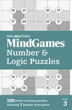 The Times Mind Games Number and Logic Puzzles Book 3: 500 brain-crunching puzzles, featuring 7 popular mind games