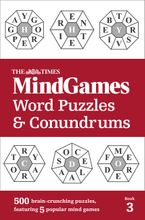 The Times Mind Games Word Puzzles and Conundrums Book 3: 500 brain-crunching puzzles, featuring 5 popular mind games