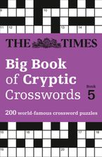 The Times Big Book of Cryptic Crosswords Book 5: 200 world-famous crossword puzzles