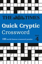 The Times Quick Cryptic Crossword Book 4: 100 world-famous crossword puzzles (The Times Crosswords) Paperback  by The Times Mind Games