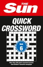 The Sun Quick Crossword Book 6: 200 fun crosswords from Britain's favourite newspaper Paperback  by The Sun
