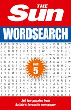 The Sun Wordsearch Book 5: 300 fun puzzles from Britain's favourite newspaper Paperback  by The Sun
