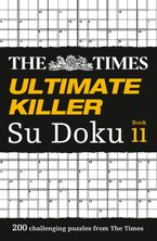 The Times Ultimate Killer Su Doku Book 11: 200 challenging puzzles from The Times (The Times Su Doku) Paperback  by The Times Mind Games