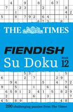 The Times Fiendish Su Doku Book 12: 200 challenging puzzles from The Times (The Times Su Doku) Paperback  by The Times Mind Games