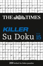The Times Killer Su Doku Book 15: 200 challenging puzzles from The Times (The Times Killer) Paperback  by The Times Mind Games