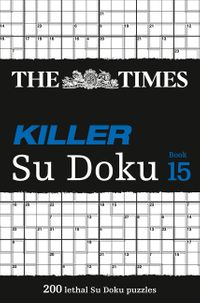 the-times-killer-su-doku-book-15-200-challenging-puzzles-from-the-times